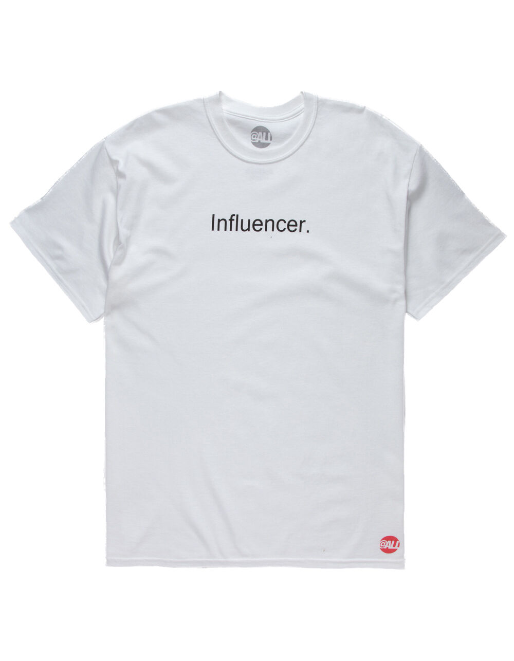 Image of AT ALL INFLUENCER T-SHIRT